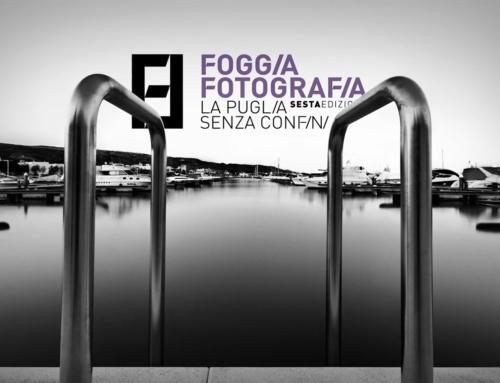 FoggiaFotografia: la Puglia senza confini 2017